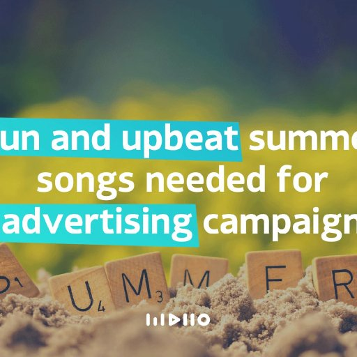 pop-anthem sort of feel to truly usher in summer for an advertisement needed