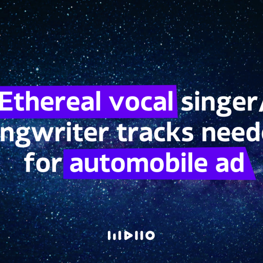 Ethereal Singer Songwriter needed for an Automobile ad