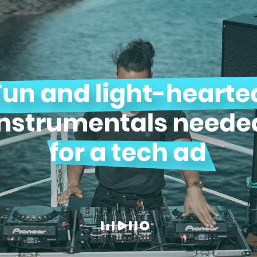 Fun & Light-hearted Instrumental needed for a Tech Ad