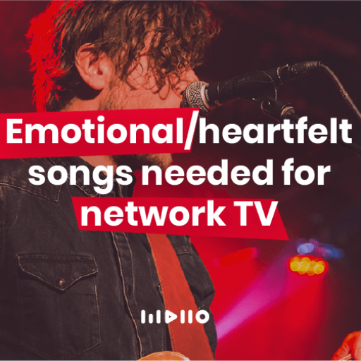 Emotional/Heartfelt Songs needed for Network TV
