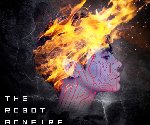 The Robot Bonfire
