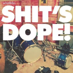 Whatitdo Dope
